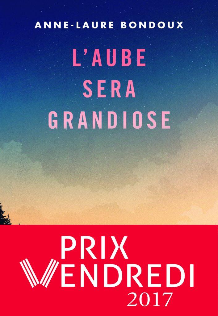 Couverture de L'Aube sera grandiose - Anne Laure Bondoux (Gallimard Jr)