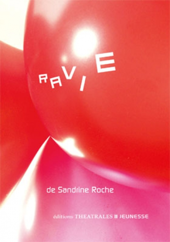Couverture de Ravie - Sandrine Roche (Editions Théâtrales)