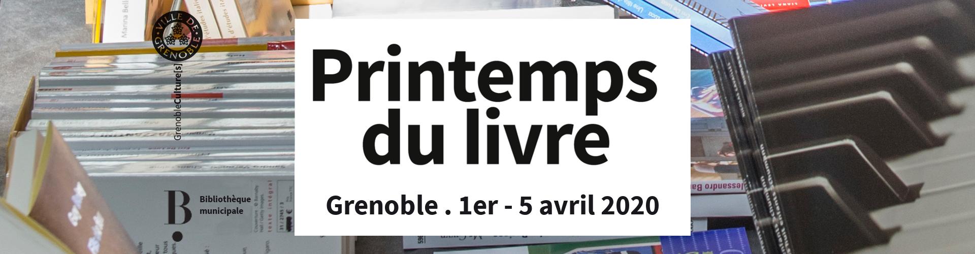 Le Printemps Du Livre Grenoble Du 1er Au 5 Avril 2020